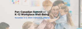 Pan-Canadian Summit on K-12 Workplace Well-Being_website