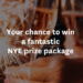 Your chance to win a fantastic NYE prize package 1