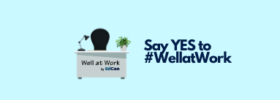 Say YES to #WellatWork