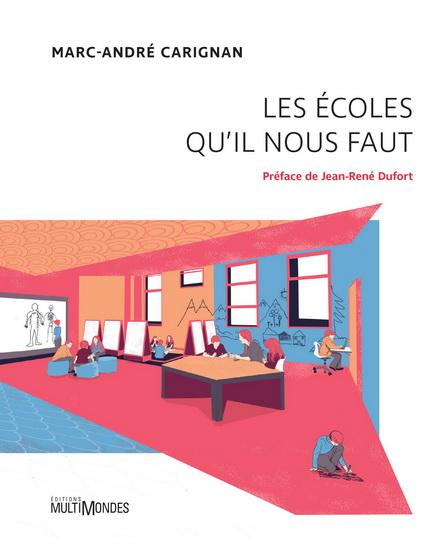 Les écoles qu'il nous faut. Montréal, Éditions MultiMondes