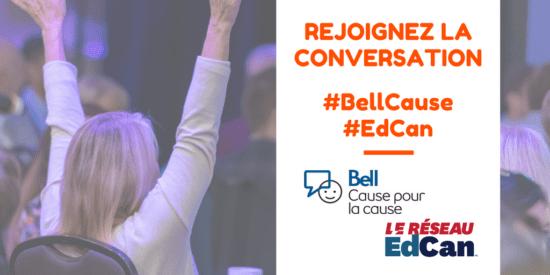 Rejoignez la conversation Bell Cause Réseau ÉdCan