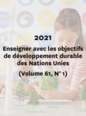 2021, Enseigner avec les objectifs de développement durable des Nations Unies, (Volume 61, No 1)