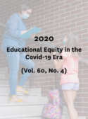 2020 - Educational Equity in the Covid-19 Era - (Vol. 60, No. 4)