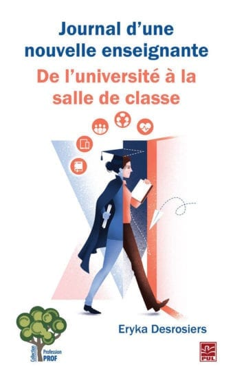 Presses de l'Université Laval/Collection Profession PROF, 2018 ISBN : 978-2-7637-3786-7