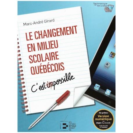 Le changement en milieu scolaire québécois : C'est impossible